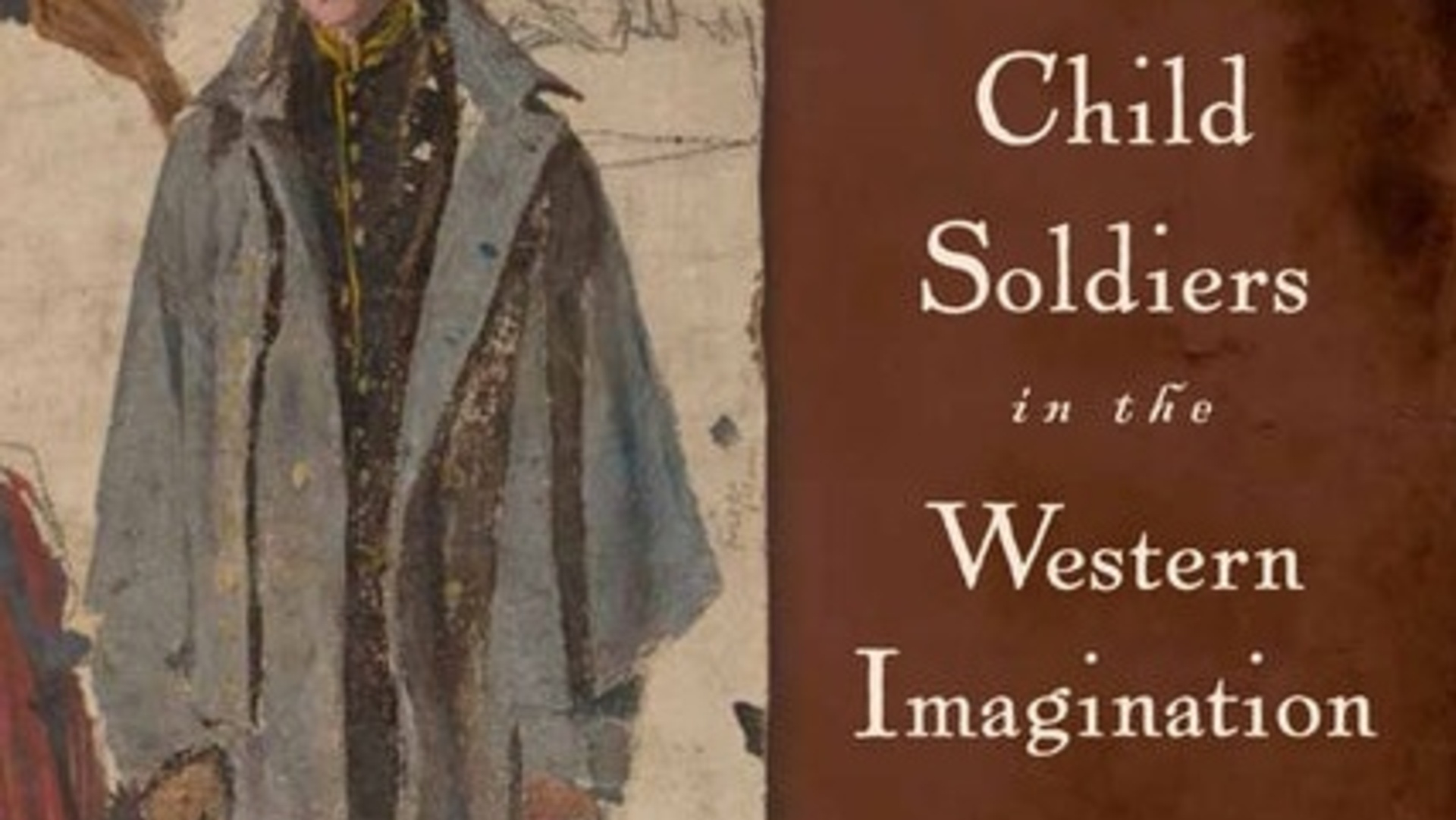 Child Soldiers in the Western Imagination: From Patriots to Victims