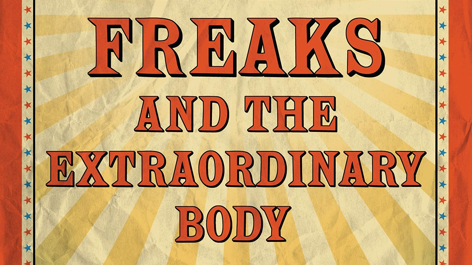 Canadian Carnival Freaks and the Extraordinary Body, 1900-1970s