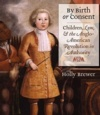 Revisited: By Birth or Consent with Holly Brewer