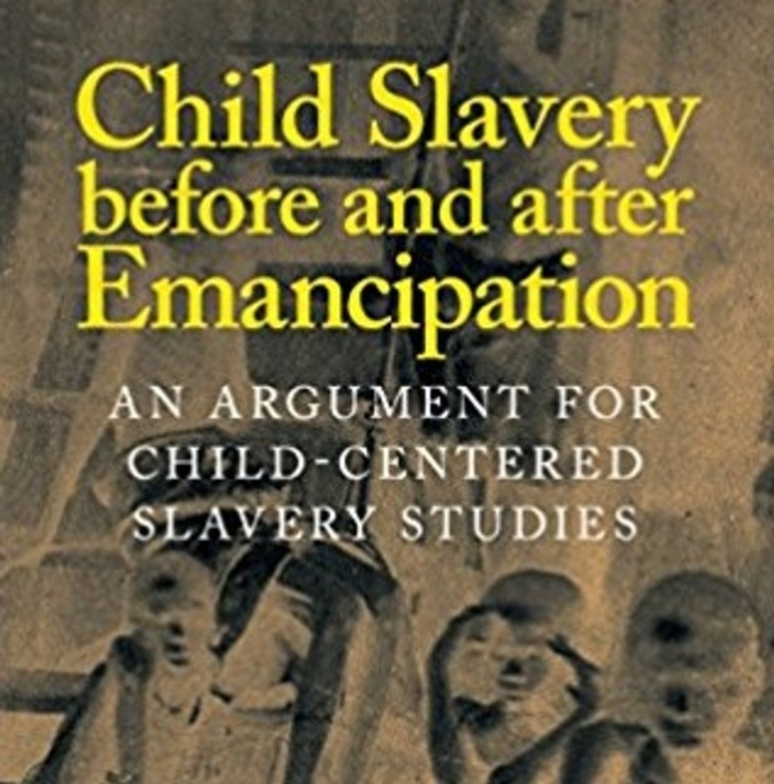 Revisited: Child Slavery before and after Emancipation